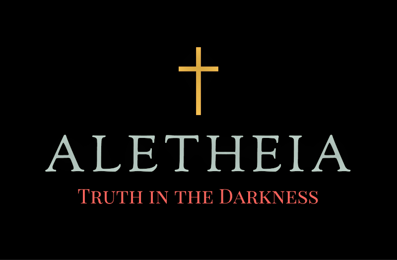 Aletheia: Truth in the Darkness